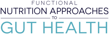 Functional Nutrition Approaches to Gut Health