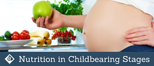 Integrative Nutrition through the Childbearing Stages
