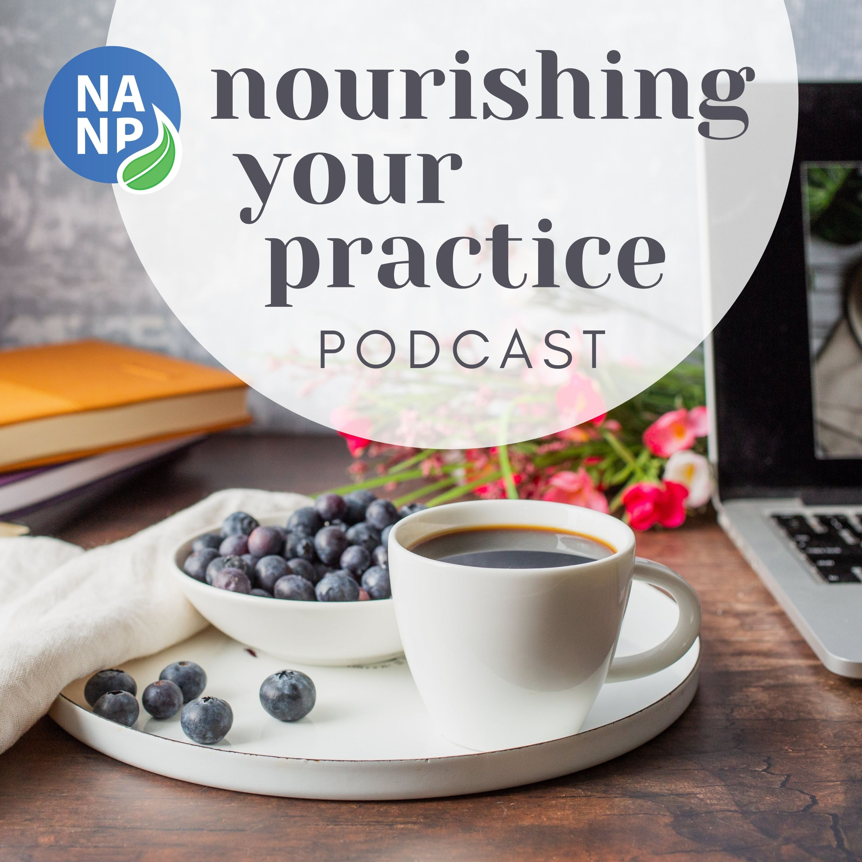 NANP Nourishing your Practice Podcast